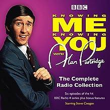 Knowing Me Knowing You With Alan Partridge: BBC Radio 4 comedy (Original BBC Radio)