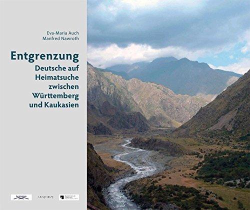 Entgrenzung: Deutsche auf Heimatsuche zwischen Württemberg und Kaukasien (Potsdamer Bibliothek östliches Europa - Geschichte)