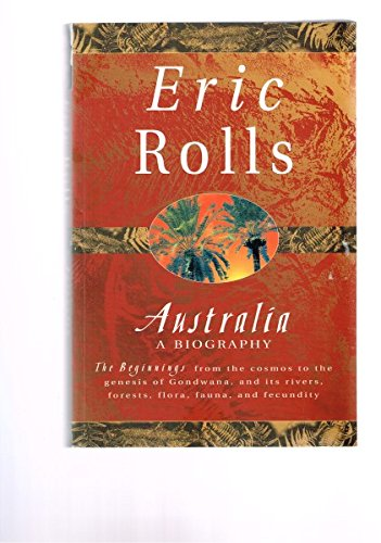 australia-a-biography-the-beginnings-from-the-cosmos-to-the-genesis-of-gondwana-and-its-rivers-fores