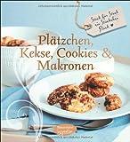 Plätzchen, Kekse, Cookies und Makronen: Stück für Stück ein Stückchen Glück (Feines Teegebäck)