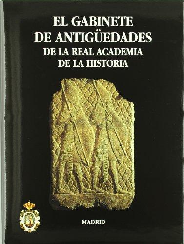 El Gabinete de Antigüedades de la Real Academia de la Historia (Antiquaria Hispánica.) por Martin (ed.) Almagro Gorbea