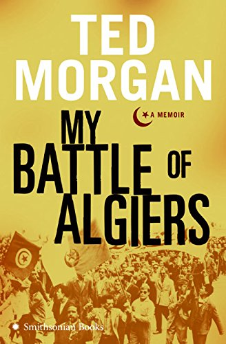 My Battle of Algiers: A Memoir por Ted Morgan