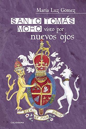 Santo Tomás Moro visto por nuevos ojos por María Luz Gómez
