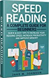 #8: Speed Reading: A Complete Guide for Beginners: Quick & Easy Tips to Increase Your Reading Speed, Increase Productivity and Improve Memory (Speed Reading ... Improve Memory, Increase Productivity)