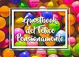 Guestbook del Felice Pensionamento: Colorati Pensionamento libro   Dai ai tuoi collaboratori la possibilità di condividere i loro migliori auguri!   Libro degli ospiti