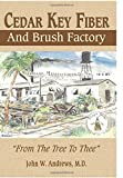 Dr. John Andrews of Cedar Key, Florida, fulfilled his dream of publishing his book Cedar Key Fiber and Brush Factory. The book is about the company his father, Dr. Dan Andrews, started at the beginning of the 1900's. Dr. Dan was trained as a dentist,...