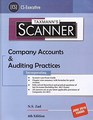 Taxmann's Scanner on Company Accounts & Auditing Practices for CS Executive June 2018 Exam by N. S. Zad