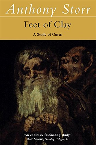 Feet of Clay: Study of Gurus por Anthony Storr