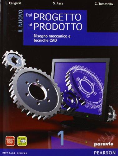 Il nuovo dal progetto al prodotto. Per gli Ist. tecnici industriali. Con espansione online: 1