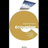 Écoumène: Introduction à l'étude des milieux humains (Belin Poche)