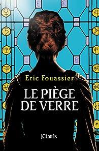 Le piège de verre par Eric Fouassier