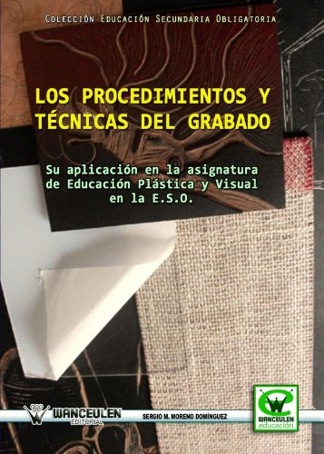 Los Procedimientos Y Técnicas Del Grabado (Wanceulen educación)