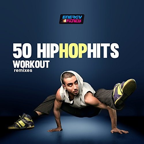 50 Hip Hop Hits Workout Remixes