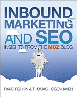 Inbound Marketing and SEO: Insights from the Moz Blog di [Fishkin, Rand, Høgenhaven, Thomas]