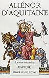 Aliénor d'Aquitaine : La Reine insoumise