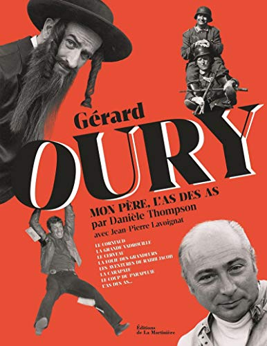 Gérard Oury - Mon père, l'as des as par  Daniele Thompson, Jean-pierre Lavoignat