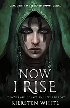 Now I Rise (The Conqueror's Trilogy) by [White, Kiersten]