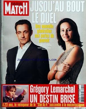 PARIS MATCH [No 3024] du 03/05/2007 - LE DUEL - SEGOLENE ROYAL - NICOLAS SARKOZY PAR DOMINIQUE ISSERMANN - GREGORY LEMARCHAL - UN DESTIN BRISE