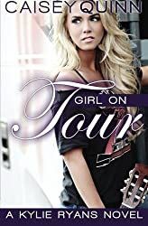 Girl on Tour (Kylie Ryans) (Volume 2) by Caisey Quinn (2014-03-02)