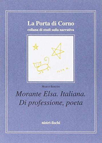 Morante Elsa. Italiana. Di professione, poeta