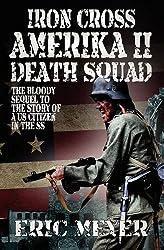 Iron Cross Amerika II: Death Squad by Eric Meyer (2011-07-14)