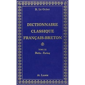 Dictionnaire classique Français - Breton, volume 3