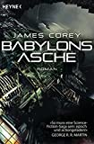 Babylons Asche: Roman (Expanse-Serie, Band 6)