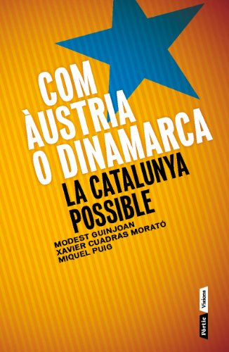 Com Àustria o Dinamarca: La Catalunya possible (P.VISIONS Book 63) (Catalan Edition)