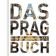 Das Prag Buch: Highlights einer faszinierenden Stadt