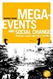 Mega-events and social change: Spectacle, legacy and public culture (Globalizing Sport Studies)