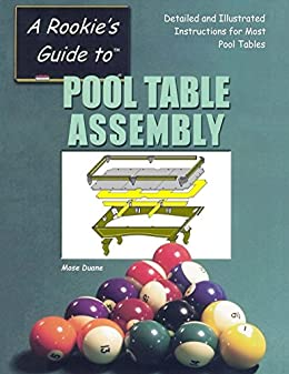 Epub Gratis Pool Table Assembly: Detailed and Illustrated Instructions for Most Pool Tables
