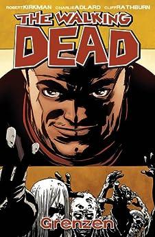 The Walking Dead 18: Grenzen von [Kirkman, Robert]