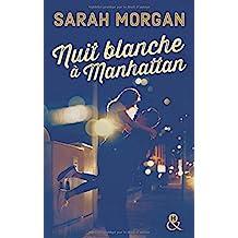 Nuit blanche à Manhattan: Une magnifique lettre d amour à New York