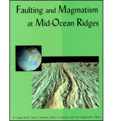 Faulting and Magmatism at Mid-Ocean Ridges (Geophysical Monograph) (Hardback) - Common