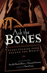 Ask the Bones: Scary Stories from Around the World