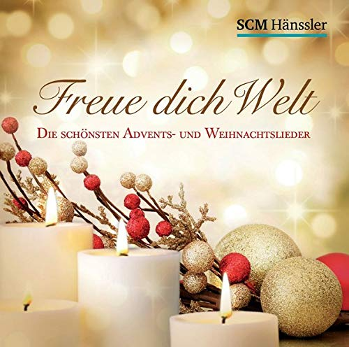 (Freue dich Welt: Die schönsten Advents- und Weihnachtslieder)
