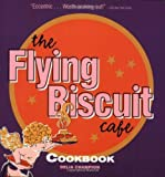 The Flying Biscuit Cafe Cookbook by Delia Champion (2007-07-26)
