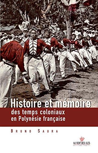 Histoire et mémoire des temps coloniaux en Polynésie françasie (Culture océanienne)