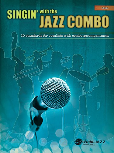 Singin\' with the Jazz Combo (Bass): 10 Jazz Standards for Vocalists with Combo Accompaniment (English Edition)