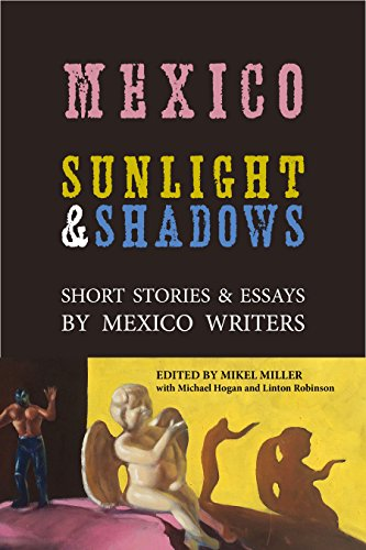 Mexico: Sunlight & Shadows: Short Stories & Essays by Mexico Writers book cover