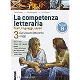 La competenza letteraria. Con e-book. Con espansione online. Per le Sccuole superiori: 3