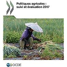Politiques Agricoles: Suivi Et Evaluation 2017