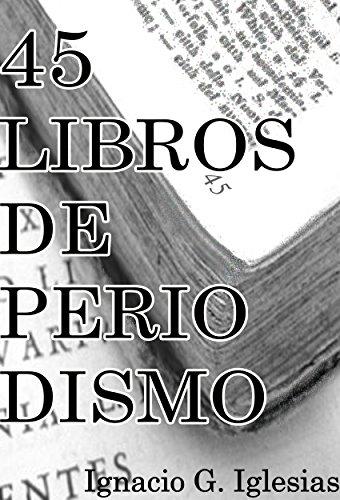 45 Libros de Periodismo eBook: IGNACIO G. IGLESIAS: Amazon.es ...