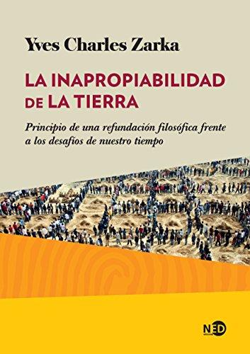 La inapropiabilidad de la Tierra: Principio de una refundación filosófica frente a los desafíos de nuestro tiempo (HUELLAS Y SEÑALES nº 2007) por Yves Charles Zarka