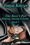 Sharing Among Friends (The Boss's Pet (BDSM) Book 3)