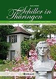 Schiller in Thüringen: ... meine Bekanntschaften sind auch die Geschichte meines Lebens ...