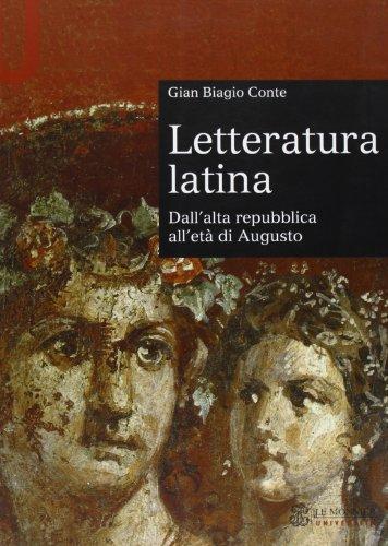 Letteratura latina. Dall'alta repubblica all'et di Augusto