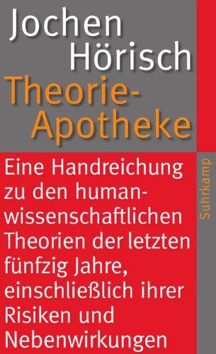 Theorie-Apotheke (suhrkamp taschenbuch, Band 4152)