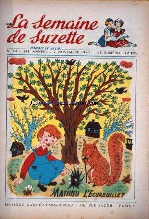 SEMAINE DE SUZETTE (LA) [No 44] du 02/11/1950 - MATHIEU L'ECUREUILLET - AU STUDIO - BECASSINE - PINCHON.