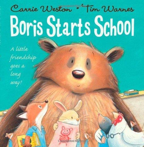Boris Starts School by Carrie Weston (2012-07-05)